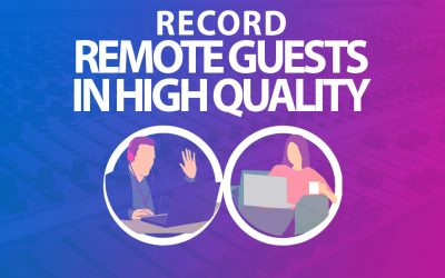 How to Record Guests Remotely with Good Quality